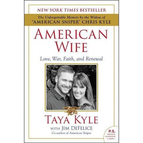 American Wife - by  Taya Kyle & Jim DeFelice (Paperback) - image 1 of 1