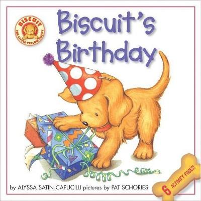Biscuit's Birthday - by Alyssa Satin Capucilli (Paperback)
