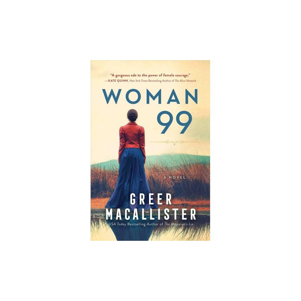Woman 99 - Lrg (Thorndike Press Large Print Historical Fiction) by Greer Macallister (Hardcover)
