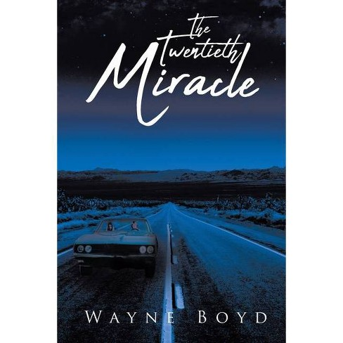The Twentieth Miracle - by  Wayne Boyd (Paperback) - image 1 of 1