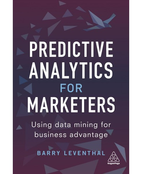 Predictive Analytics for Marketers : Using Data Mining for Business Advantage -  (Paperback) - image 1 of 1