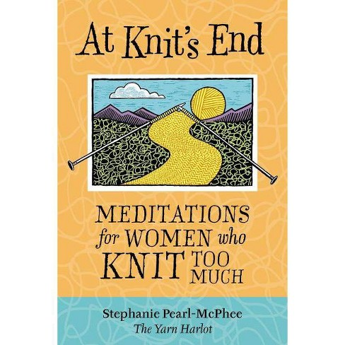 At Knit's End - by  Stephanie Pearl-McPhee (Paperback) - image 1 of 1