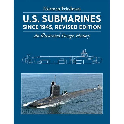 U.S. Submarines Since 1945, Revised Edition - by  Norman Friedman (Hardcover) - image 1 of 1