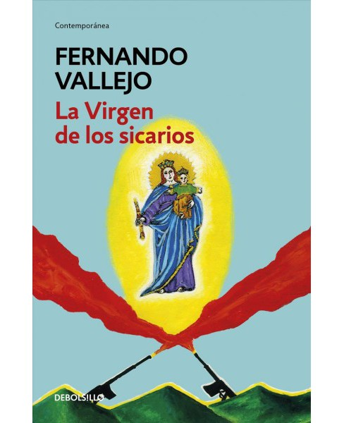 La virgen de los sicarios / Our Lady of the Assassins -  by Fernando Vallejo (Paperback) - image 1 of 1