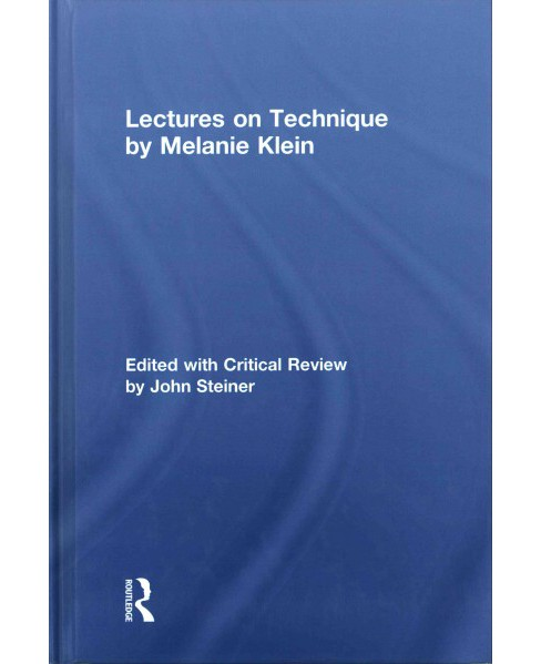 Lectures on Technique by Melanie Klein : Edited With Critical Review by John Steiner (Hardcover) - image 1 of 1
