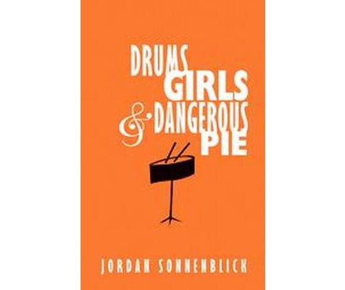 Drums, Girls, And Dangerous Pie (Hardcover) (Jordan Sonnenblick) - image 1 of 1