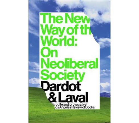 New Way of the World : On Neoliberal Society (Paperback) (Pierre Dardot) - image 1 of 1