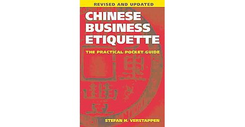 Chinese Business Etiquette : The Practical Pocket Guide (Revised / Updated) (Paperback) (Stefan H. - image 1 of 1