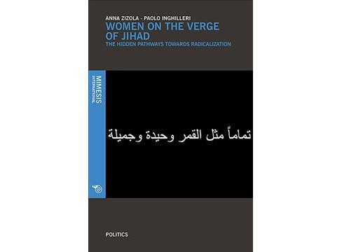 Women on the Verge of Jihad : The Hidden Pathways Towards Radicalization -  by Anna Zizola (Paperback) - image 1 of 1