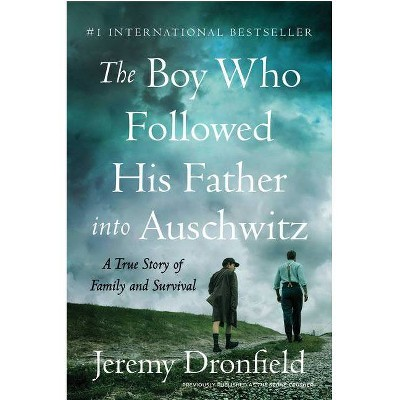Boy Who Followed His Father Into Auschwitz - by Jeremy Dronfield