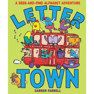Letter Town: A Seek-And-Find Alphabet Adventure - by Darren Farrell (Hardcover)
