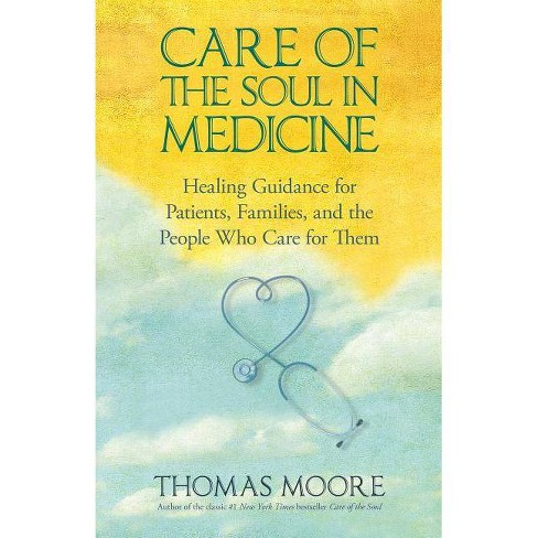 Care of the Soul in Medicine - by  Thomas Moore (Paperback) - image 1 of 1