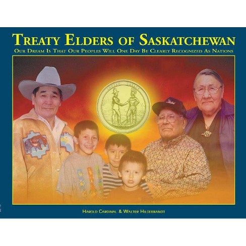 Treaty Elders of Saskatchewan - by  Harold Cardinal & Walter Hildebrandt (Paperback) - image 1 of 1