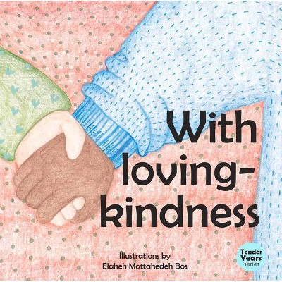 With Loving Kindness - (Tender Years) (Board Book)