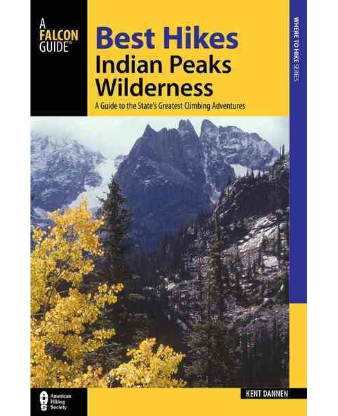 Best Hikes Colorado's Indian Peaks Wilderness : A Guide to the Area's Greatest Hiking Adventures - image 1 of 1
