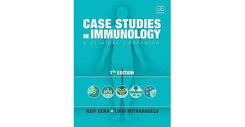 Case Studies in Immunology : A Clinical Companion (Paperback) (Raif Geha & Luigi Notarangelo) - image 1 of 1