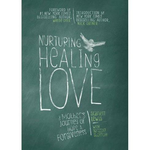 Nurturing Healing Love - by  Scarlett Lewis (Hardcover) - image 1 of 1