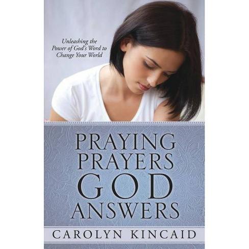 Praying Prayers God Answers - by  Carolyn Kincaid (Paperback) - image 1 of 1