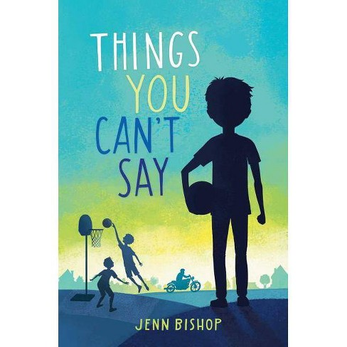 Things You Can't Say - by  Jenn Bishop (Hardcover) - image 1 of 1
