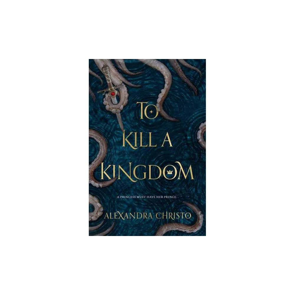 To Kill a Kingdom - Reprint by Alexandra Christo (Paperback)