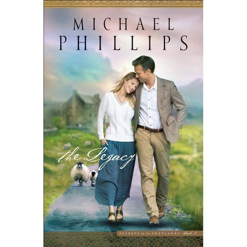 The Legacy - (Secrets of the Shetlands) by  Michael Phillips (Paperback) - image 1 of 1