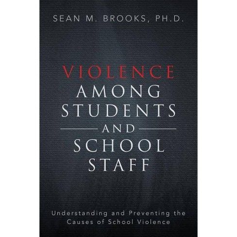 Violence Among Students and School Staff - by  Sean M Brooks Ph D (Paperback) - image 1 of 1