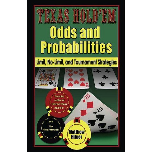 Texas Hold'em Odds and Probabilities - by  Matthew Hilger (Paperback) - image 1 of 1