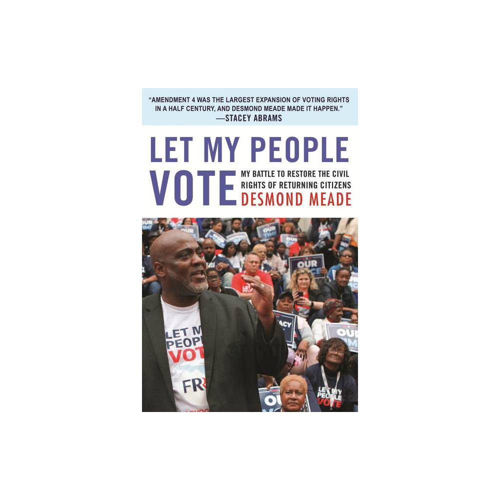 Let My People Vote By Desmond Meade Hardcover