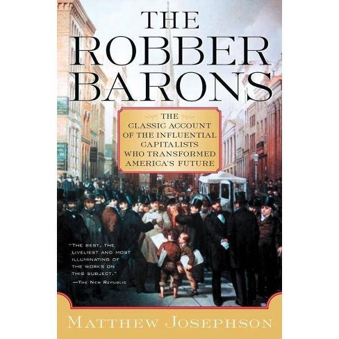 The Robber Barons - (Harvest Book) by  Matthew Josephson (Paperback) - image 1 of 1