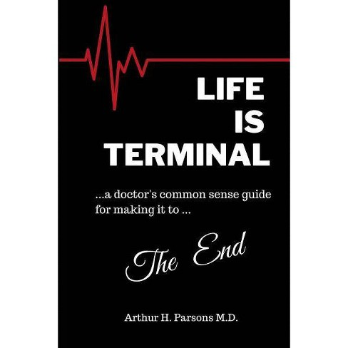 Life is Terminal - by  Arthur H Parsons (Paperback) - image 1 of 1