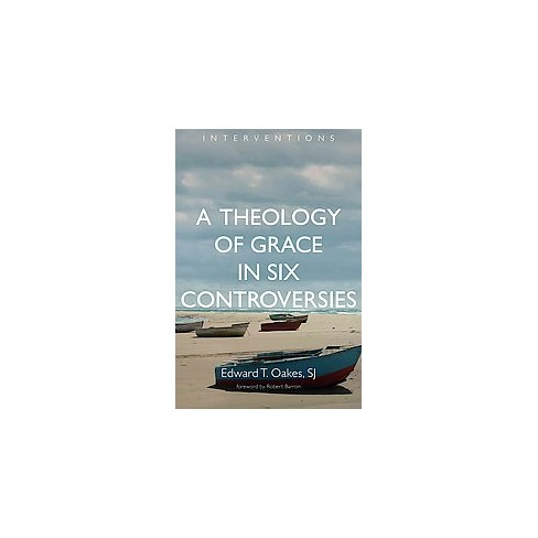 Theology Of Grace In Six Controversies Paperback Target