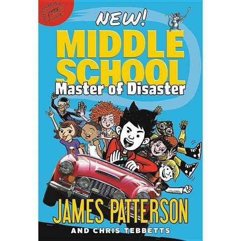 Middle School: Master of Disaster - by  James Patterson (Hardcover) - image 1 of 1