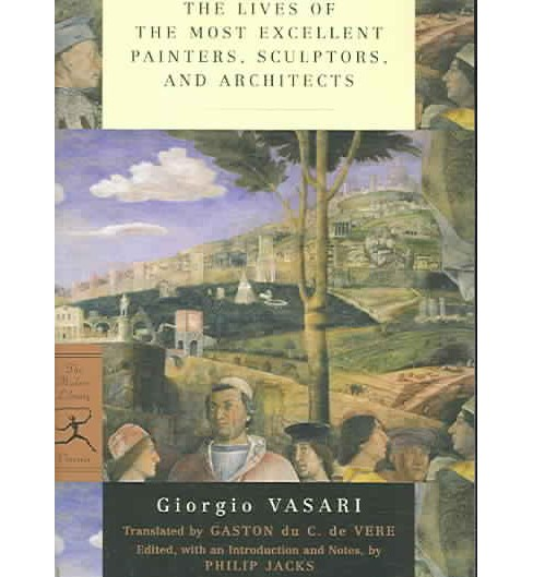 Lives of the Most Excellent Painters, Sculptors, and Architects -  Reprint by Giorgio Vasari (Paperback) - image 1 of 1