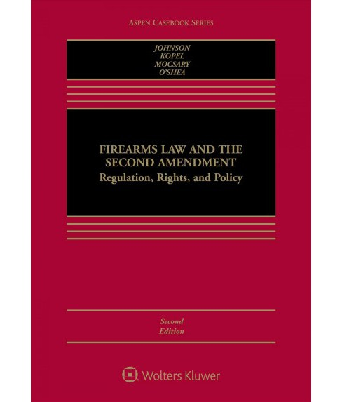 Firearms Law and the Second Amendment : Regulation, Rights, and Policy (Hardcover) (Nicholas J. Johnson - image 1 of 1