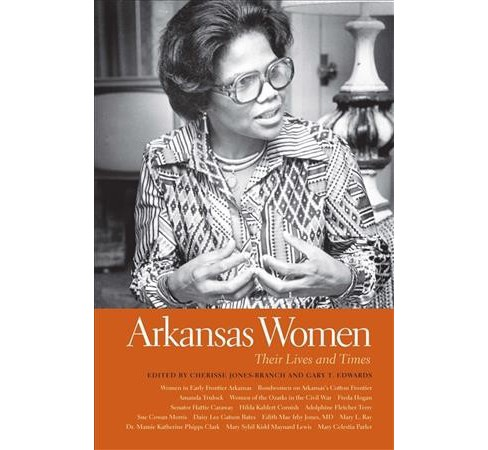 Arkansas Women : Their Lives and Times -  (Hardcover) - image 1 of 1