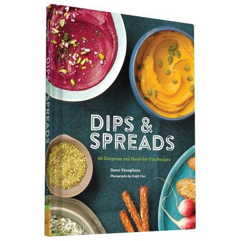 Dips & Spreads - by  Dawn Yanagihara (Hardcover) - image 1 of 1