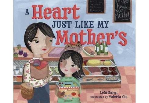 Heart Just Like My Mother's -  by Lela Nargi (School And Library) - image 1 of 1