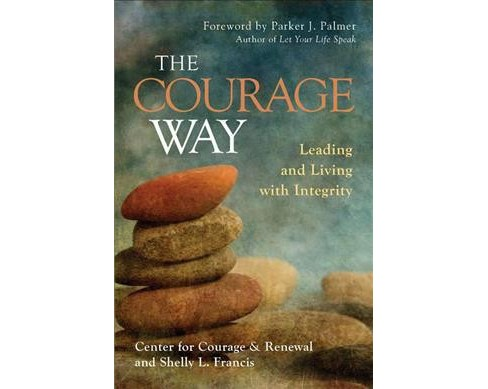 Courage Way : Leading and Living with Integrity -  by Shelly L.  Francis (Hardcover) - image 1 of 1