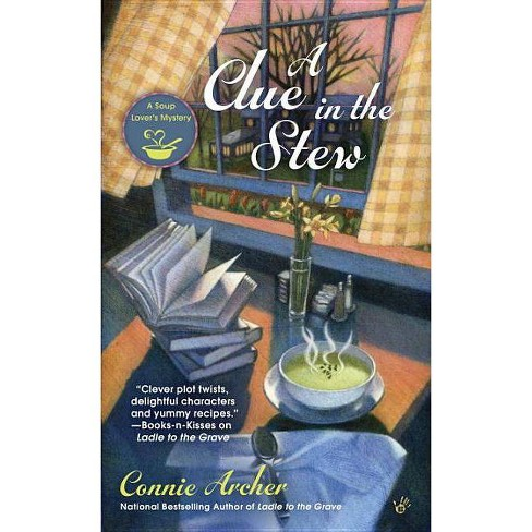 A Clue in the Stew - (Soup Lover's Mystery)by  Connie Archer (Paperback) - image 1 of 1