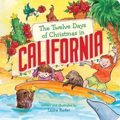 The Twelve Days of Christmas in California - (Twelve Days of Christmas in America) by  Laura Rader (Board Book)