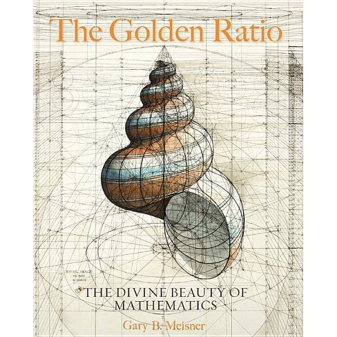 The Golden Ratio - by  Gary B Meisner (Hardcover) - image 1 of 1