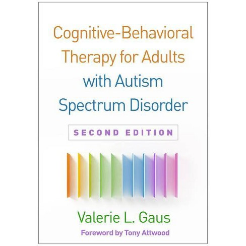 Cognitive-Behavioral Therapy for Adults with Autism Spectrum Disorder, Second Edition - 2nd Edition by  Valerie L Gaus (Hardcover) - image 1 of 1