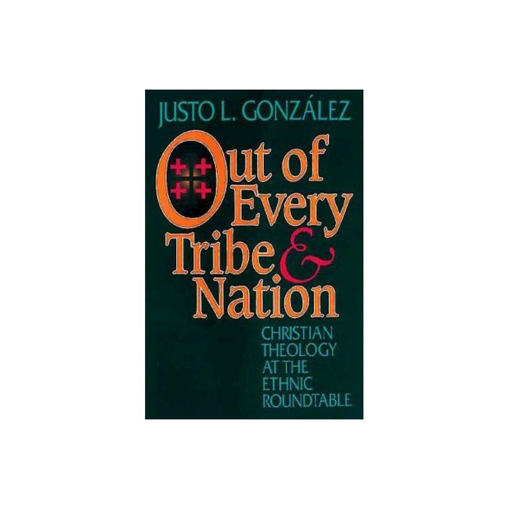 Out Of Every Tribe And Nation By Justo L Gonz Lez Paperback