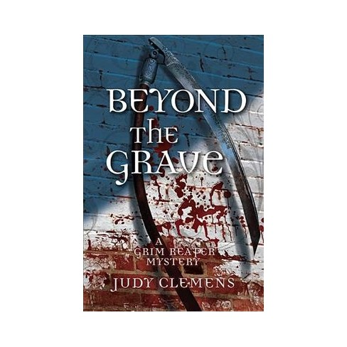 Beyond The Grave Grim Reaper Mystery By Judy Clemens Paperback