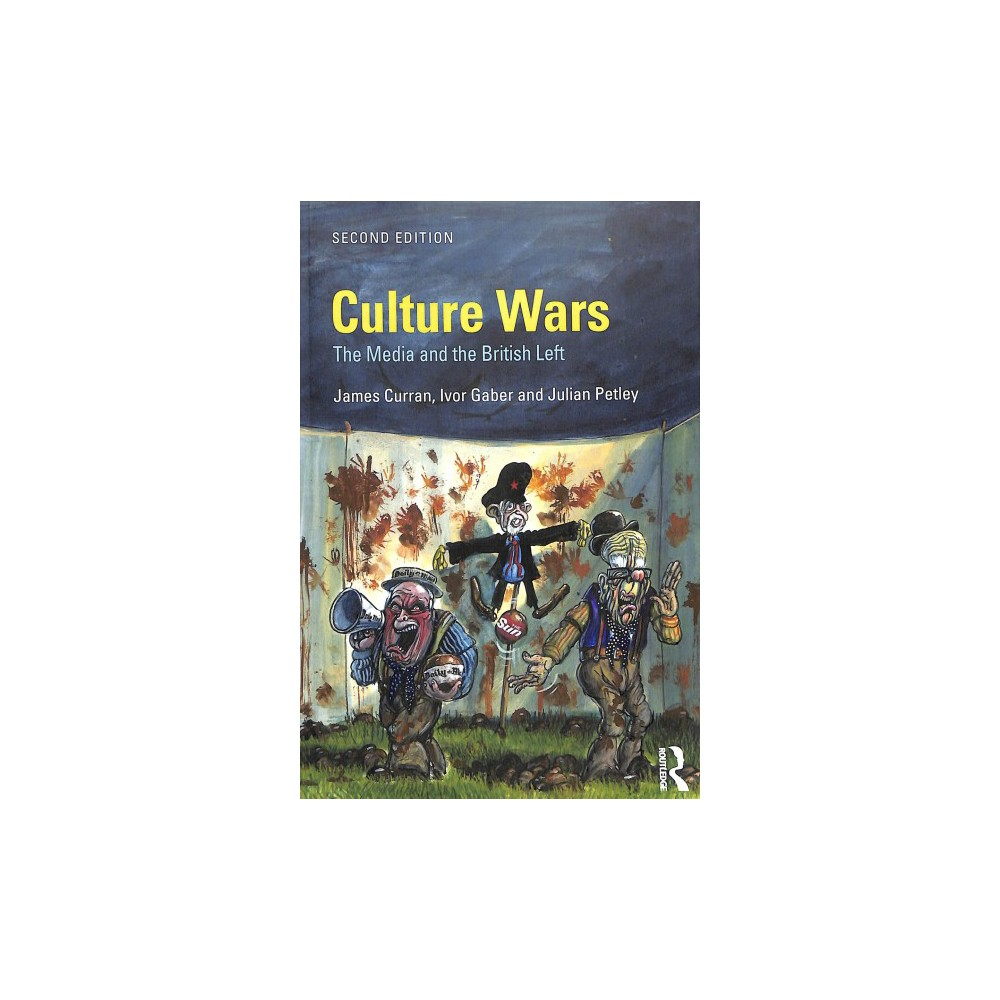 Culture Wars : The Media and the British Left - 2 (Paperback)