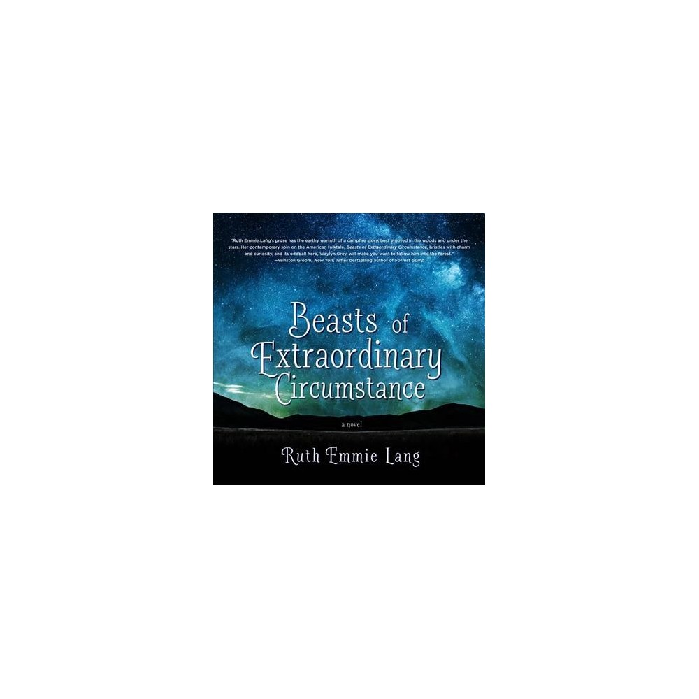 Beasts of Extraordinary Circumstance - Unabridged by Ruth Emmie Lang (CD/Spoken Word)