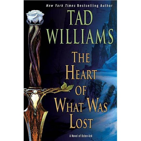 The Heart of What Was Lost - (Osten Ard) by  Tad Williams (Hardcover) - image 1 of 1