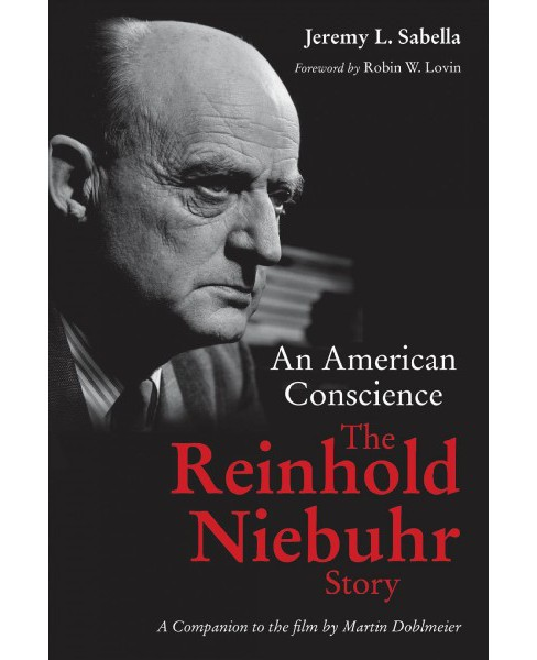 American Conscience : The Reinhold Niebuhr Story (Paperback) (Jeremy L. Sabella) - image 1 of 1
