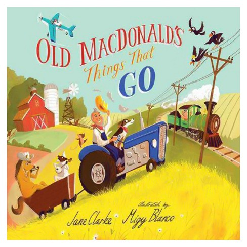 Old Macdonald's Things That Go -  by Jane Clarke (School And Library) - image 1 of 1