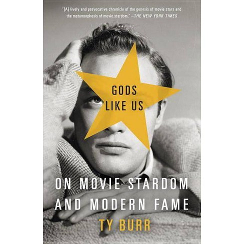 Gods Like Us - by  Ty Burr (Paperback) - image 1 of 1